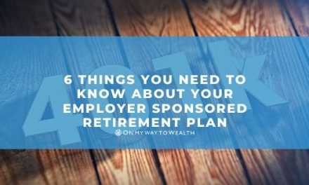6 Things You Need to Know About Your Employer Sponsored Retirement Plan