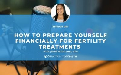 How to Prepare Yourself Financially for Fertility Treatments (Podcast)