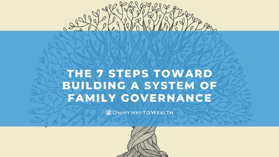 The 7 Steps Toward Building a System of Family Governance (Blog)