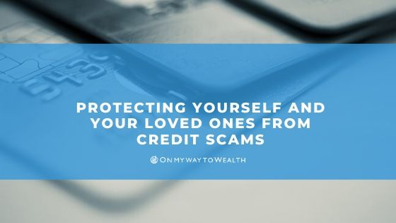 Protecting Yourself and Your Loved Ones From Credit Scams (Blog)