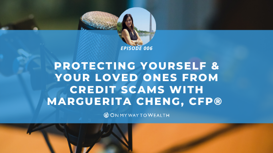 Protecting Yourself and Your Loved Ones from Credit Scams (Podcast)