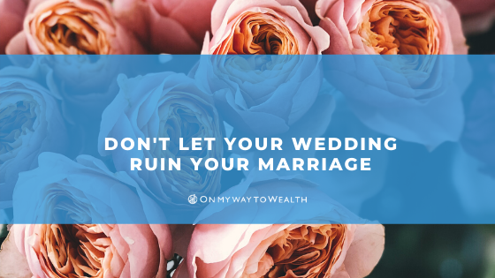 Don't Let Your Wedding Ruin Your Marriage (Blog)