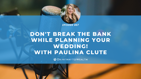 Don't Break the Bank While Planning Your Wedding (Podcast)