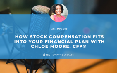 How Stock Compensation Fits into Your Financial Plan (Podcast)