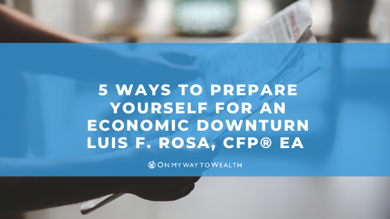 5 Ways to Prepare Yourself for an Economic Downturn (Blog)