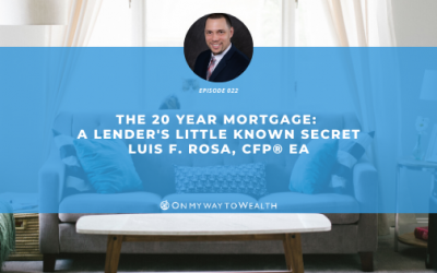 The 20 Year Mortgage: A Lender's Little-Known Secret (Podcast)