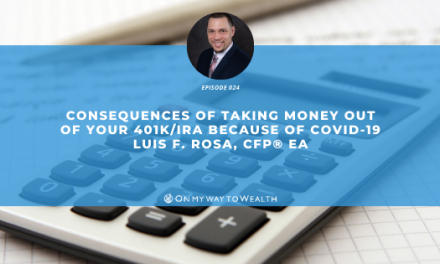 Consequences of Taking Money Out of Your 401K/IRA Because of COVID-19 (Podcast)
