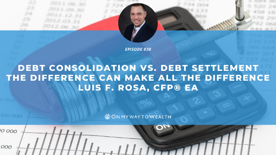 Debt Consolidation Vs. Debt Settlement (Podcast)