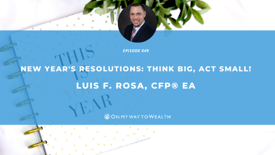 New Year's Resolutions – Think Big, Act Small! (Podcast)