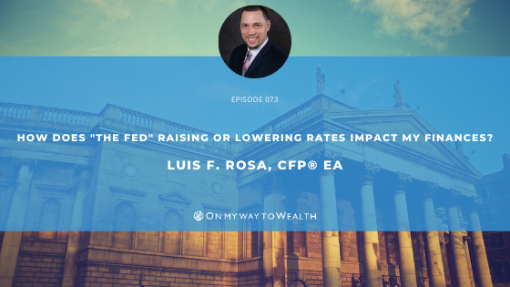 How Does the Fed Raising or Lowering Rates Impact My Finances?