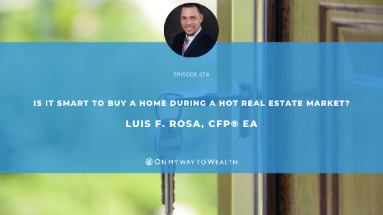 Is It Smart to Buy a Home During a Hot Real Estate Market?