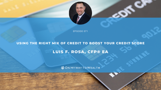 Using the Right Mix of Credit to Boost Your Credit Score