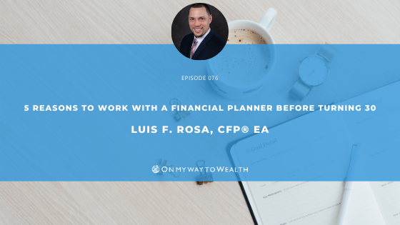 Millennials: 5 Reasons to Work with a Financial Planner Before Turning 30