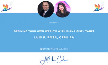 Defining Your Own Wealth with Diana Gisel Yáñez