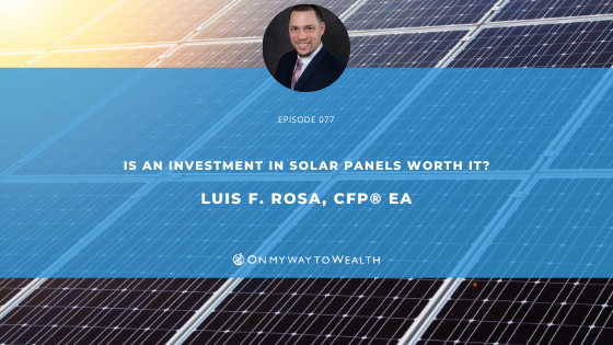 IS AN INVESTMENT IN SOLAR PANELS WORTH IT?