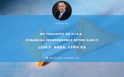 My Thoughts on F.I.R.E. (Financial Independence Retire Early)